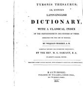 Tyronis thesaurus: or, Entick's Latin-English dictionary, with a classical index of the preterperfects & supines of verbs. Designed for the use of schools
