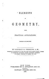 Elements of Geometry: With, Practical Applications