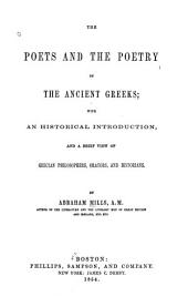 The Poets and the Poetry of the Ancient Greeks: With an Historical Introduction, and a Brief View of Grecian Philosophers, Orators, and Historians