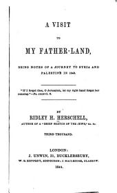 A Visit to My Father-land: Being Notes of a Journey to Syria and Palestine in 1843
