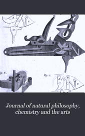 Journal of Natural Philosophy, Chemistry and the Arts: Volume 11