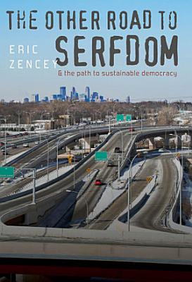 The Other Road to Serfdom   the Path to Sustainable Democracy