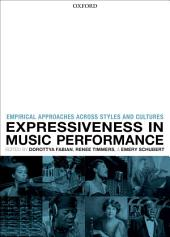 Expressiveness in music performance: Empirical approaches across styles and cultures