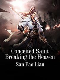 Conceited Saint Breaking The Heaven
