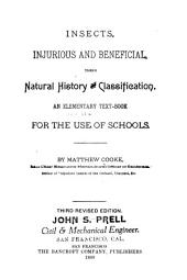 Insects, Injurious and Beneficial: Their Natural History and Classification, an Elementary Textbook for the Use of Schools