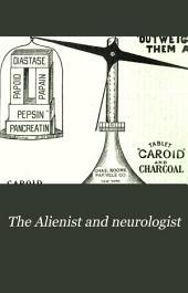 The Alienist and neurologist: Volume 18