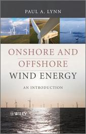 Onshore and Offshore Wind Energy: An Introduction