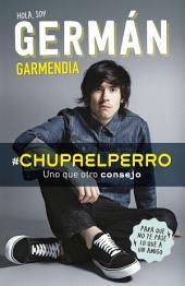 #Chupaelperro: Uno que otro consejo para que no te pase lo que a un amigo