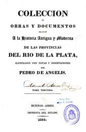 Coleccion de obras y documentos relativos a la historia antigua y moderna de las provincias del Rio de la Plata: Volumen 3