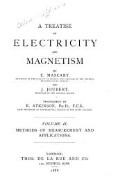 A Treatise on Electricity and Magnetism: Methods of Measurement and Applications, Volume 2