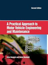 A Practical Approach to Motor Vehicle Engineering and Maintenance: Edition 2