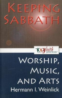 Keeping Sabbath  Worship  Music  and the Arts  PDF
