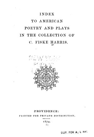Index to American Poetry and Plays in the Collection of C  Fiske Harris