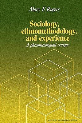 Sociology  Ethnomethodology and Experience