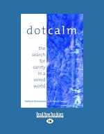 Dot Calm: The Search for Sanity in a Wired World (Large Print 16pt)