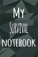 My Survival Notebook