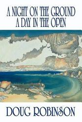 A Night On The Ground A Day In The Open Book PDF