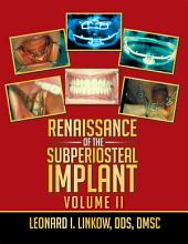 Renaissance of the Subperiosteal Implant: Volume 2