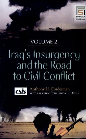 Iraq s Insurgency and the Road to Civil Conflict PDF