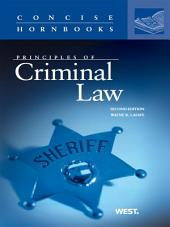 LaFave's Principles of Criminal Law, 2d (Concise Hornbook Series): Edition 2