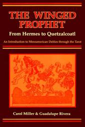The Winged Prophet: From Hermes to Quetzalcoatl