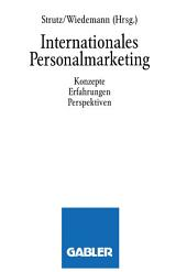 Internationales Personalmarketing: Konzepte, Erfahrungen, Perspektiven