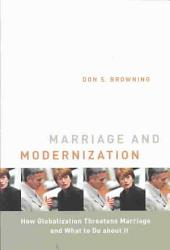 Marriage and Modernization: How Globalization Threatens Marriage