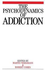 The Psychodynamics of Addiction