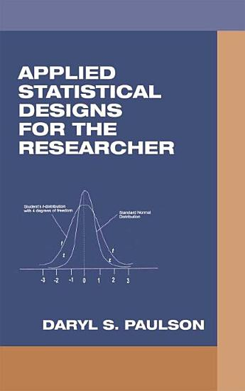 Applied Statistical Designs for the Researcher PDF