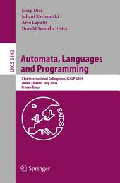 Automata, Languages and Programming: 31st International Colloquium, ICALP 2004, Turku, Finland, July 12-16, 2004, Proceedings