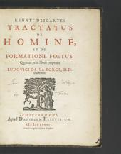 Renati Des-Cartes Tractatus de homine: et de formatione foetus