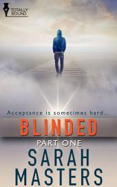 Blinded: Part One