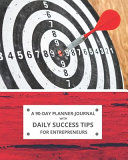 A 90-Day Planner-Journal with Daily Success Tips for Entrepreneurs