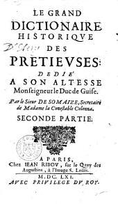 Le Grand dictionaire des prétieuses, historique, poétique, géographique, cosmographique, cronologique et armoirique... par le sieur de Somaize,...
