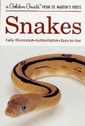 Snakes: A Fully Illustrated, Authoritative and Easy-to-Use Guide
