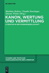 Kanon, Wertung und Vermittlung: Literatur in der Wissensgesellschaft