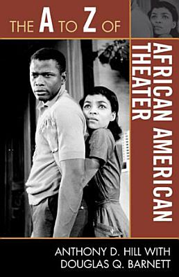 The A to Z of African American Theater PDF