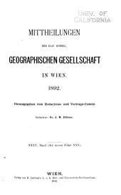 Mitteilungen der Kaiserlich-Königlichen Geographischen Gesellschaft: Band 35