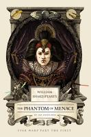 William Shakespeare s The Phantom of Menace PDF