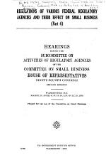 Regulations of Various Federal Regulatory Agencies and Their Effect on Small Business
