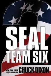 SEAL Team Six 2: A Novel: #2 in ongoing hit series
