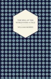 The Well at the World's End: A Tale (1896)