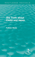 The Truth about China and Japan  Routledge Revivals  PDF