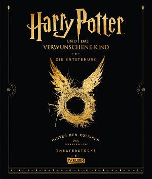 Harry Potter und das verwunschene Kind  Die Entstehung   Hinter den Kulissen des gefeierten Theaterst  cks PDF