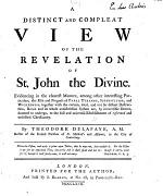 A Distinct and Compleat View of the Revelation of St. John the Divine. Evidencing in the clearest manner ... the rise and progress of Papl tyranny ... together with the certain, total, and not far distant destruction, Rome and its whole antichristian system are ... doomed to undergo, etc