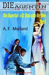 Die Agentin #2: Das gab ihr den Rest