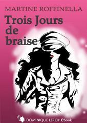 TROIS JOURS DE BRAISE