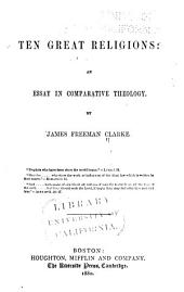 Ten Great Religions: An essay in comparative theology. 1880, [c1871