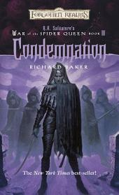 Condemnation: R.A. Salvatore Presents The War of the Spider Queen, Book 3