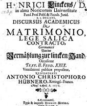 De matrimonio lege salica contracto, germanice: Von der Vermählung zur linken Hand; resp. Ant. Christophor. Hübner. - Altdorfii, Meyer 1676